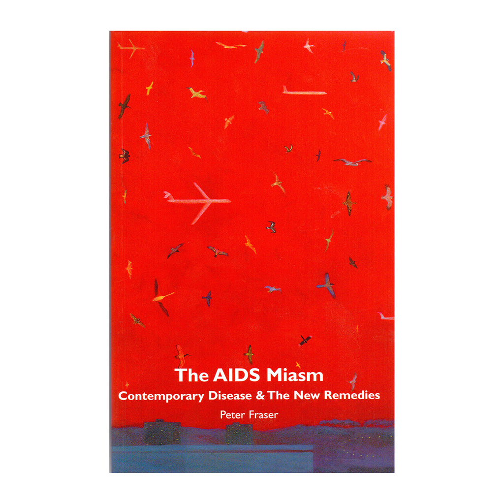 The AIDS Miasm – Peter Fraser