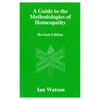 A Guide to the Methodologies of Homoeopathy – Ian Watson