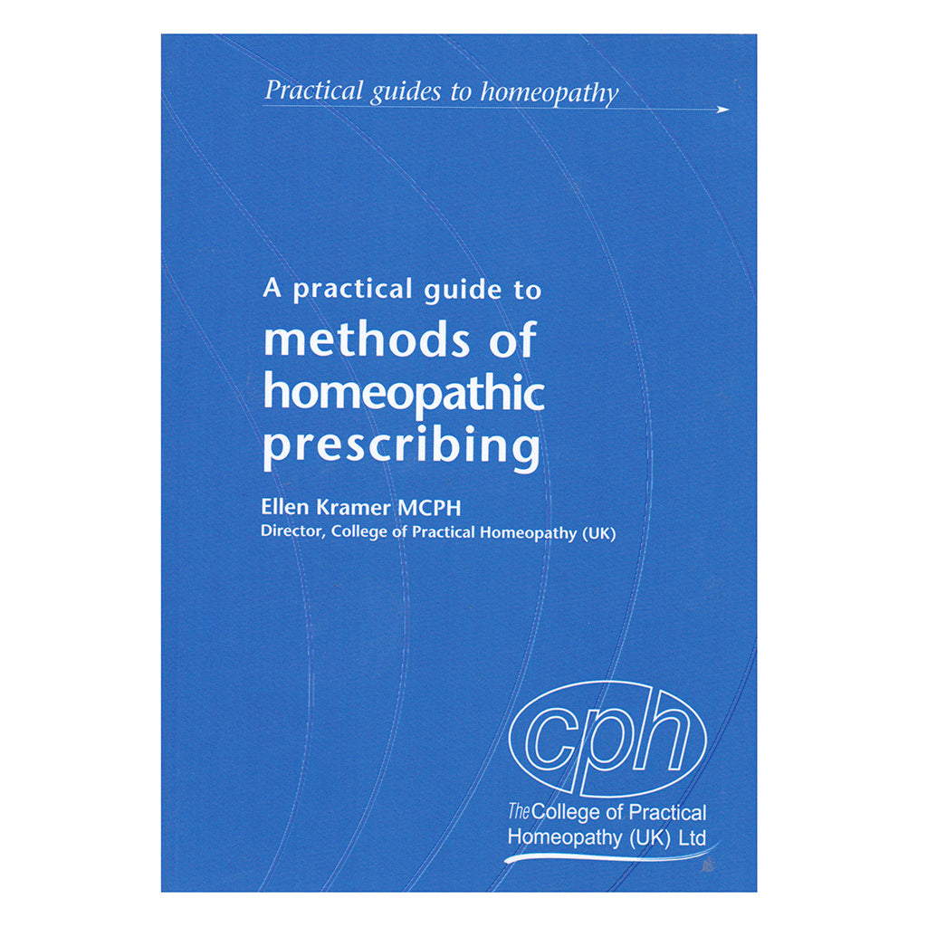 A Practical Guide to Methods of Homeopathic Prescribing – Ellen Kramer
