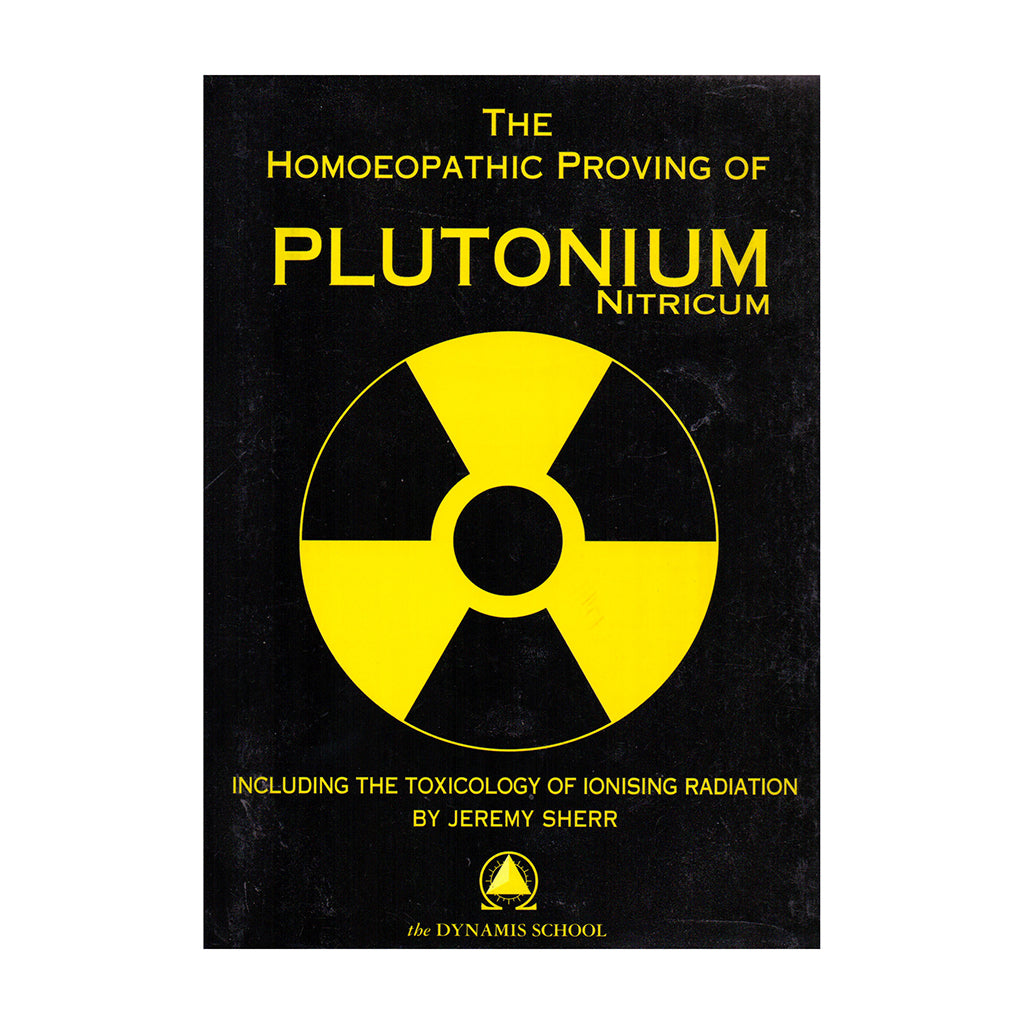 The Homoeopathic Proving of Plutonium – Jeremy Sherr