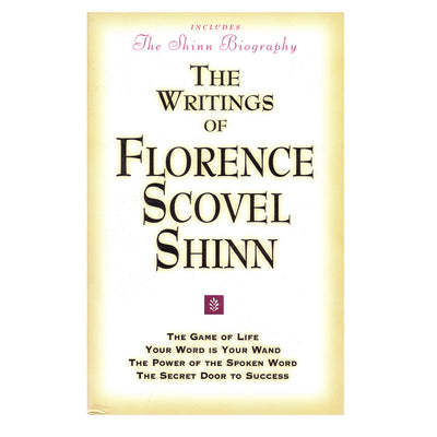 The Writings of Scovel Shinn - Florence Scovel Shinn