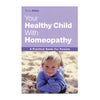 Your Healthy Child with Homeopathy – Tricia Allen