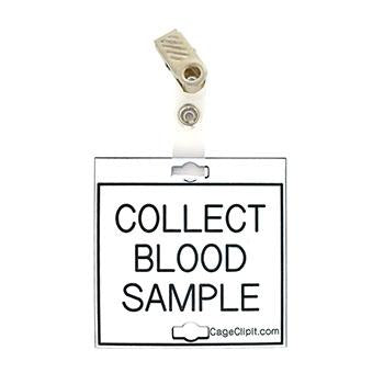 "Veterinary dental white with black text clip-its cage tag in ""Collect Blood Sample"" from MAI."