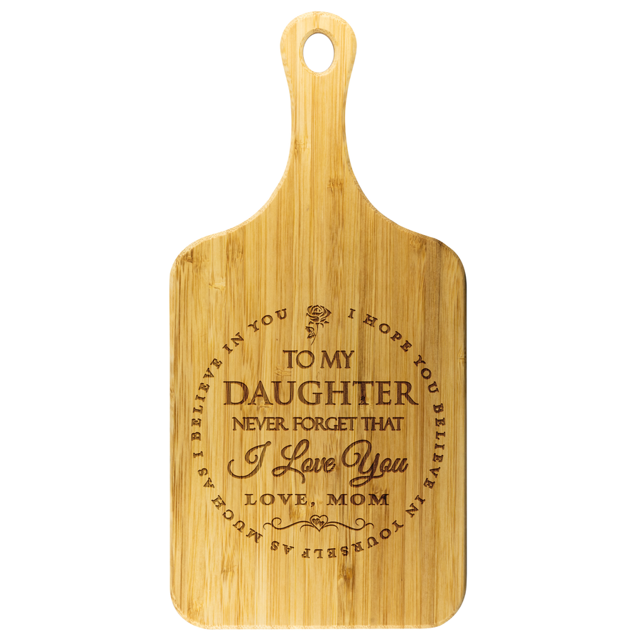 "Mom To Daughter - ""I Believe In You"" Engraved Cutting & Serving Board"