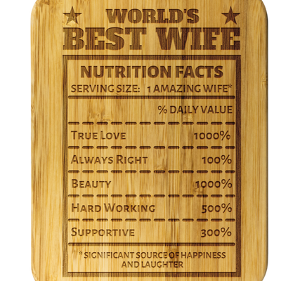 "World's Best Wife - ""Nutrition Facts"" Engraved Cutting & Serving Board"