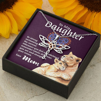 "Mom To Daughter - ""Remember Whose Daughter"" Dragonfly Dreams Necklace"