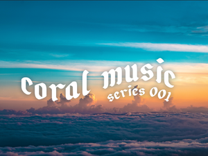 Coral Music 001