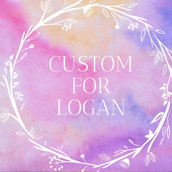 Custom for Logan