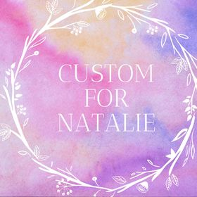 Custom for Natalie