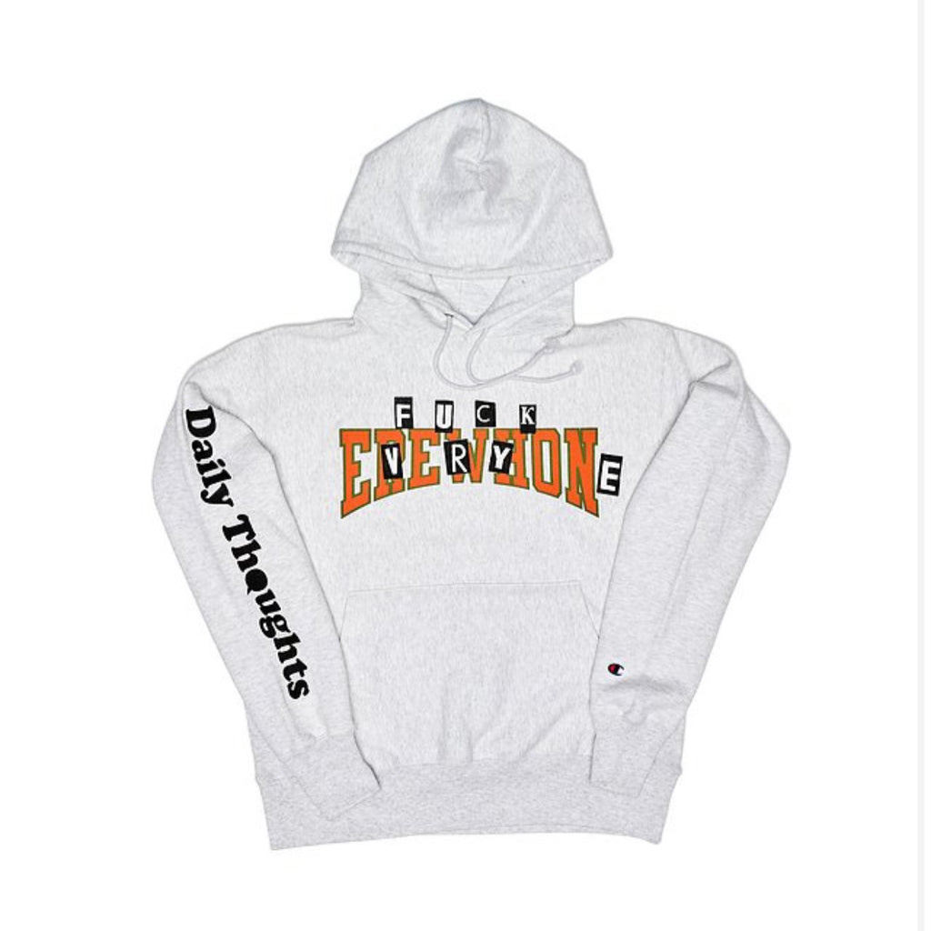 """Fuck Everyone"" Hoodie (Ash) By Daily Thoughts LA"