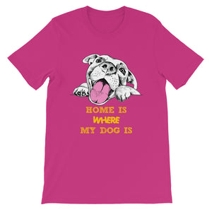 Home is where My Dog is T-Shirt