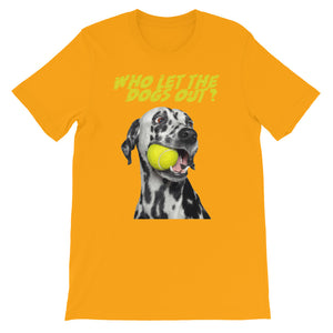 Who let the dogs out T-Shirt