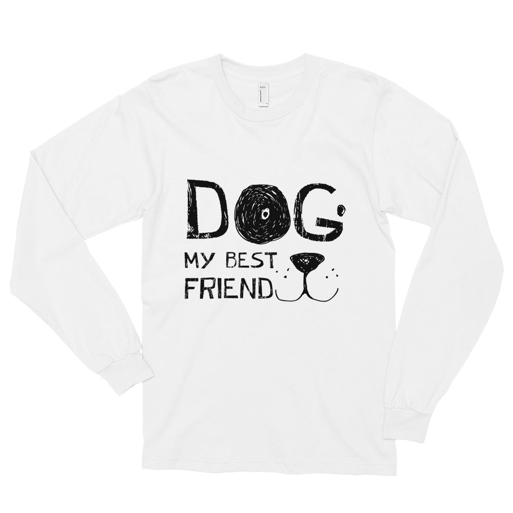 Dog! My best friend long sleeve t-shirt