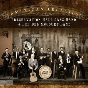 MCCOURY, DEL & PRESERVATION HALL JAZZ BAND / American Legacies