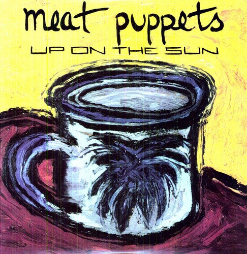 MEAT PUPPETS / Up on the Sun