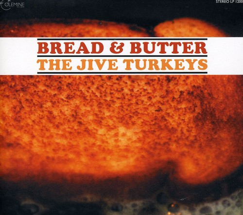 JIVE TURKEYS / BREAD + BUTTER