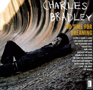 BRADLEY,CHARLES / NO TIME FOR DREAMING