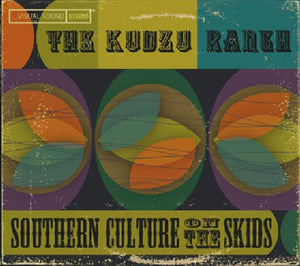 SOUTHERN CULTURE ON THE SKIDS / The Kudzu Ranch