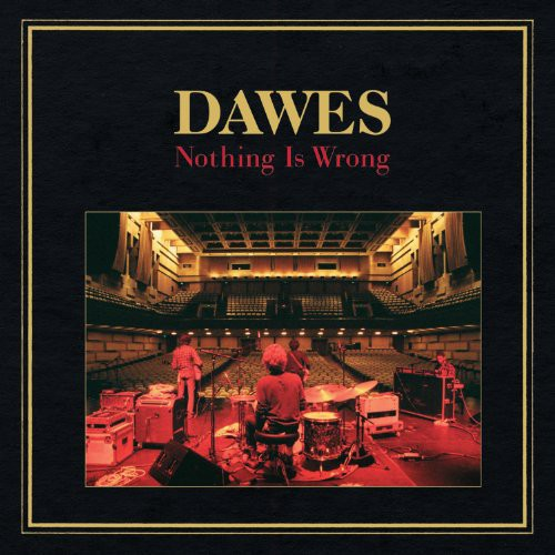 DAWES / NOTHING IS WRONG
