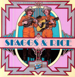 SKAGGS, RICKY & RICE, TONY / Skaggs & Rice