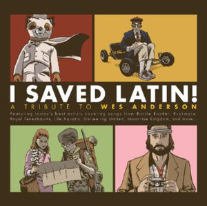 I SAVED LATIN: TRIBUTE TO WES ANDERSON