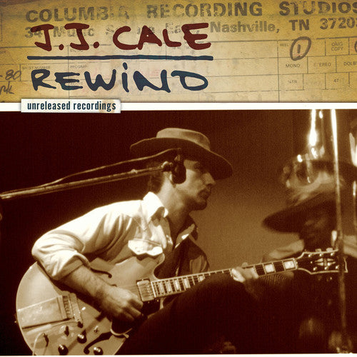 CALE, J.J. / J.J. Cale: Rewind the Unreleased Recordings