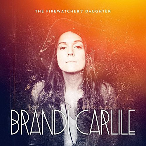 CARLILE, BRANDI / The Firewatcher's Daughter