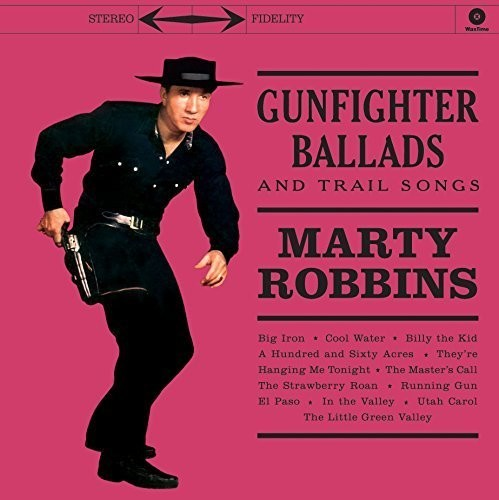 ROBBINS, MARTY / Gunfighter Ballads & Trail Songs [Import]