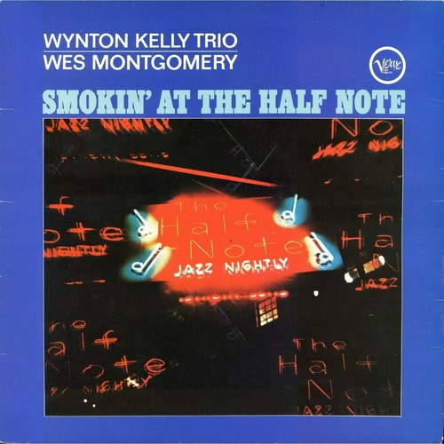 MONTGOMERY,WES & WYNTON KELLY TRIO / Smokin' At The Half Note