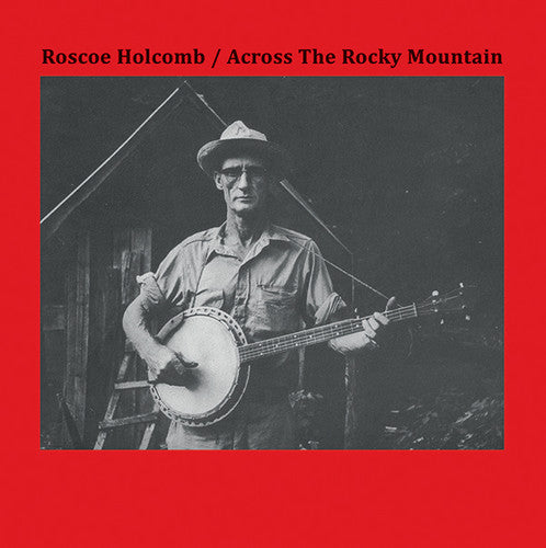 HOLCOMB, ROSCOE / Across The Rocky Mountain