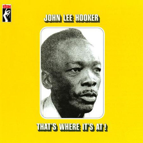 HOOKER,JOHN LEE / That's Where It's At!