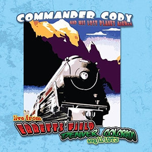 COMMANDER CODY & HIS LOST PLANET AIRMEN / Live At Ebbett's Field