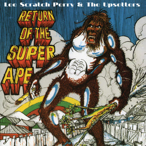 PERRY, LEE SCRATCH & THE UPSETTERS / Return Of The Super Ape