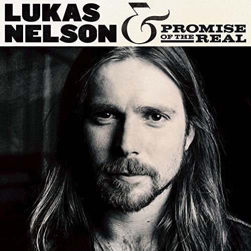 NELSON, LUKAS & PROMISE OF THE REAL / Lukas Nelson & Promise Of The Real