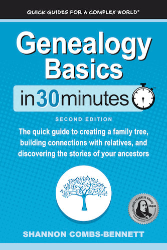 Genealogy Basics In 30 Minutes, 2nd Ed. (PDF)