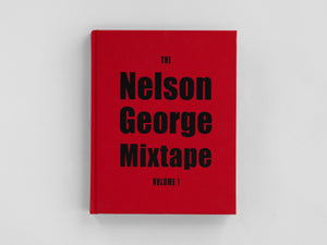 The Nelson George Mixtape Volume One, published and designed by Pacific Books.
