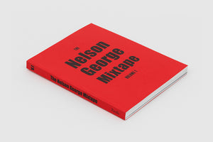 The Nelson George Mixtape: Volume 1, softcover publication designed and published by Pacific.