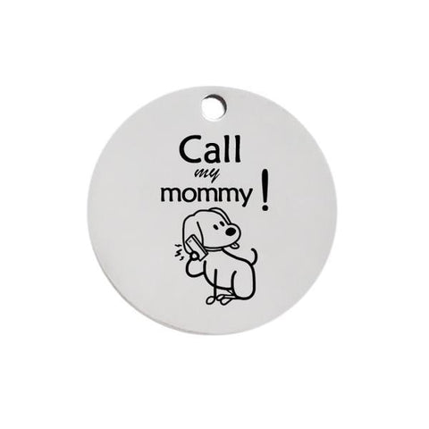 Call my mommy dog id name tag