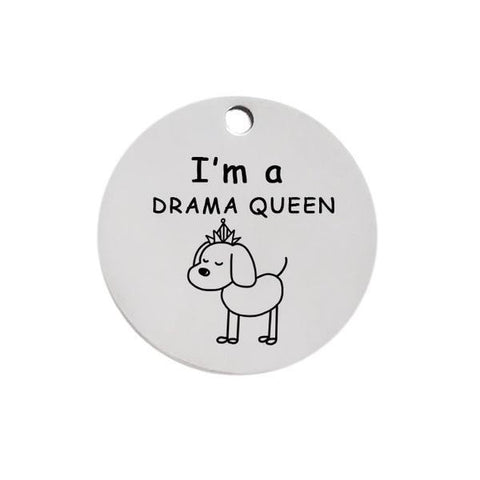 I'm a drama queen dog id name tag