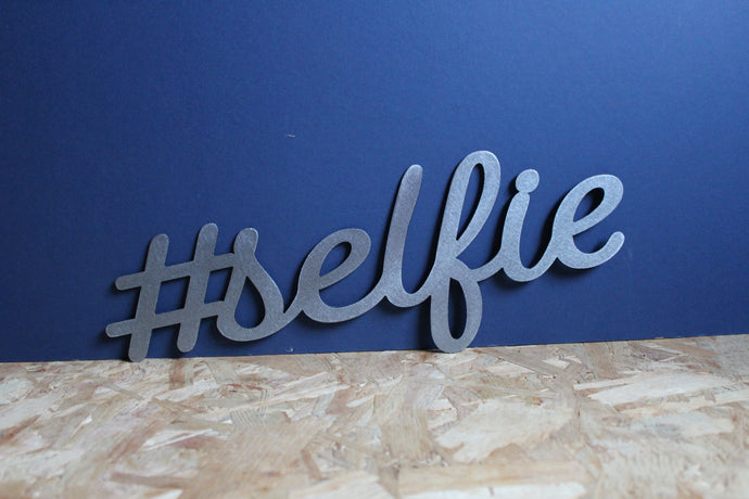 #selfie metal sign
