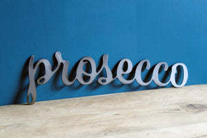 prosecco plasma cut metal word sign