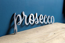 Load image into Gallery viewer, prosecco plasma cut metal word sign