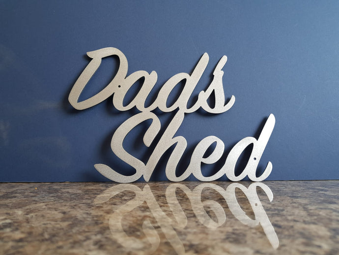 Dad's shed plasma cut metal sign garden art