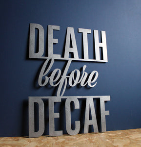 death before decaf metal sign