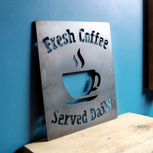 fresh coffee served daily metal sign