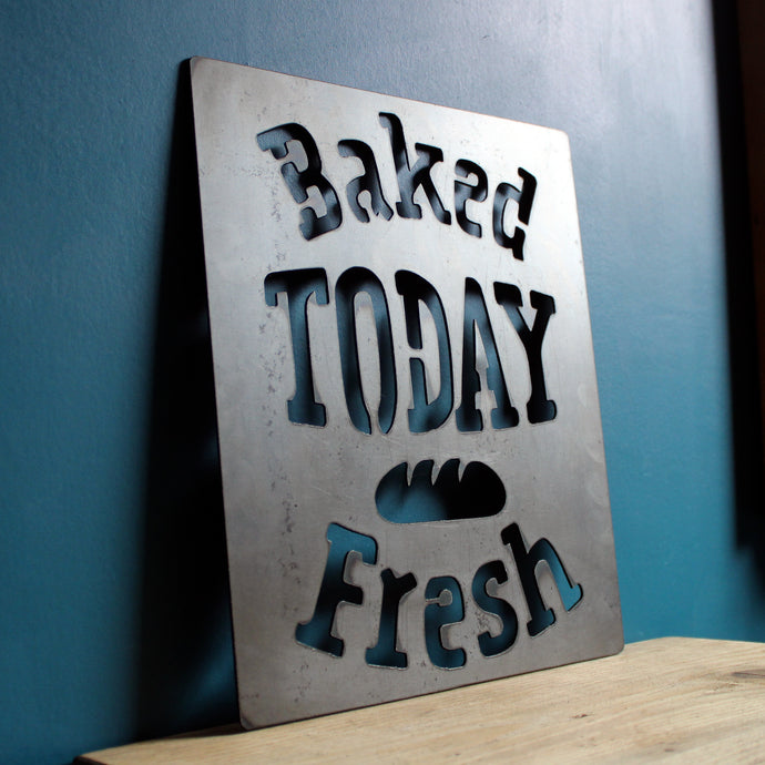 baked today fresh bread metal plasma cut sign