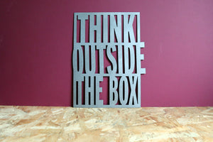 Think Outside the Box Metal Sign