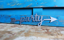 Load image into Gallery viewer, party metal arrow sign