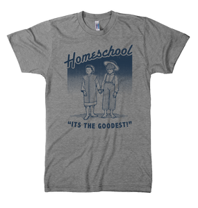 Homeschool is the Goodest Tee