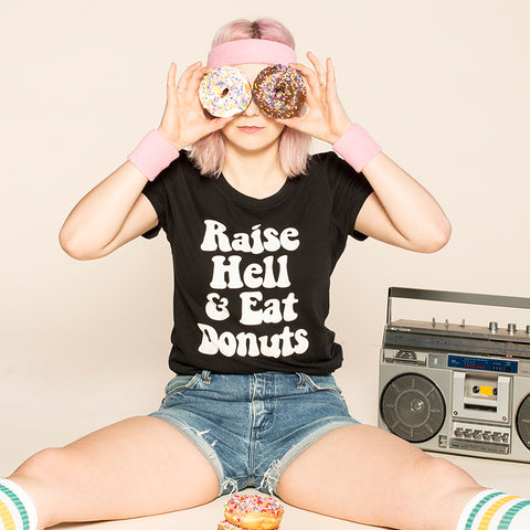 Raise Hell & Eat Donuts | Women's Tee